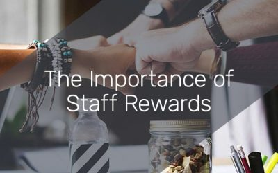 The Importance of Staff Rewards
